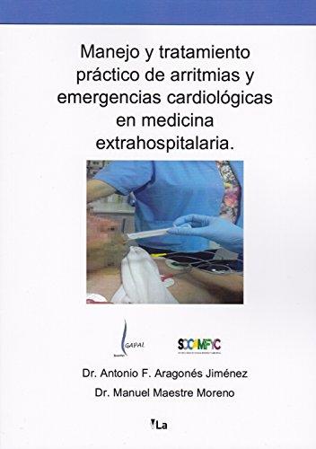 Manejo y tratamiento práctico de arritmias y emergencias cardiológicas en medicina extrahospitalaria (vLa)