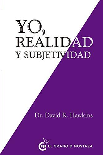 Yo, realidad y subjetividad por David Hawkins