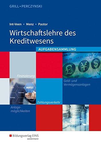 Wirtschaftslehre/Ausgabe für das Kreditwesen: Wirtschaftslehre/Wirtschaftslehre des Kreditwesens: Ausgabe für das Kreditwesen/Arbeitsheft