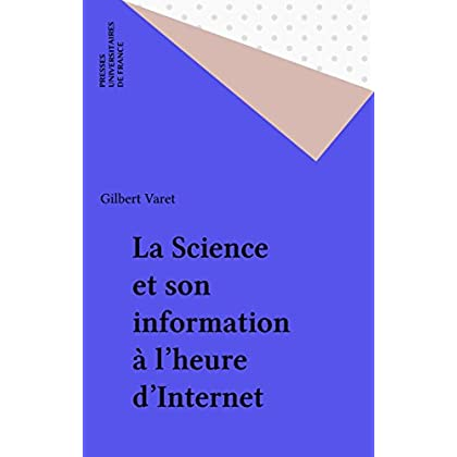 La Science et son information à l'heure d'Internet (Science, histoire et société)