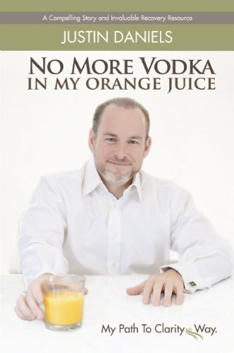 No More Vodka In My Orange Juice by Justin Daniels (2013-10-22) par Justin Daniels; Jenna Glatzer