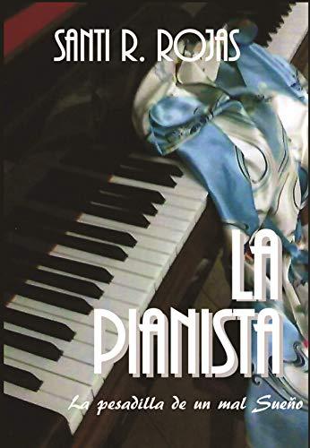 La Pianista: La pesadilla de un mal Sueño de Santi Rojas