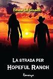 Scarica Libro La strada per Hopeful Ranch (PDF,EPUB,MOBI) Online Italiano Gratis