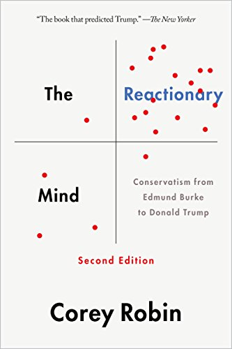The Reactionary Mind: Conservatism from Edmund Burke to Donald Trump (English Edition)