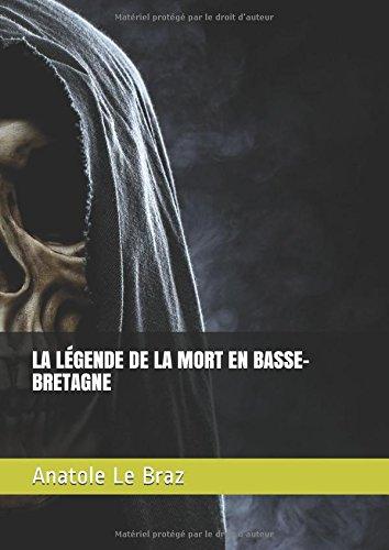LA LÉGENDE DE LA MORT EN BASSE-BRETAGNE par Anatole Le Braz