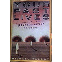 Your Past Lives: A Reincarnational Handbook by Michael Talbot (1987-10-26)