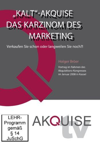 Kaltakquise - Das Karzinom des Marketings