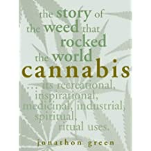 Cannabis: The Story of a Weed That Rocked the World by Jonathon Green (2005-04-24)