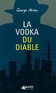 La vodka du diable  par George Arion