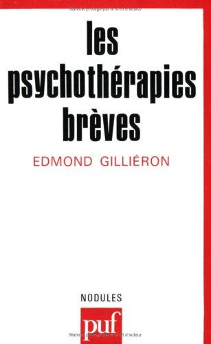 Les Psychothérapies brèves par Edmond Gilliéron