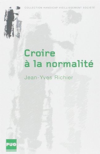 Croire à la normalité : Les représentations sociales des parents de l'enfant déficient intellectuel par Jean-Yves Richier