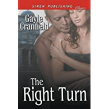 The Right Turn (Siren Publishing Classic) by Cranfield, Gayle (2014) Paperback