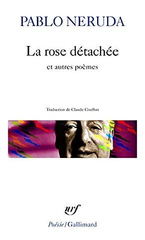 La Rose détachée et autres poèmes