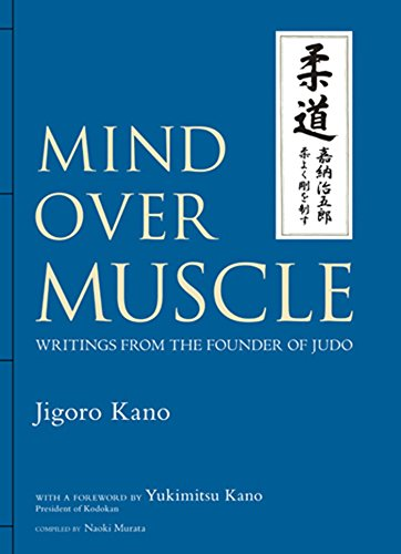 Mind Over Muscle: Writings From The Founder Of Judo por Jigoro Kano