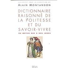 Dictionnaire raisonné de la politesse et du savoir-vivre (du Moyen Age à nos jours)