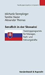 Beruflich in der Slowakei. Trainingsprogramm für Manager, Fach- und Führungskräfte (Handlungskompetenz im Ausland)