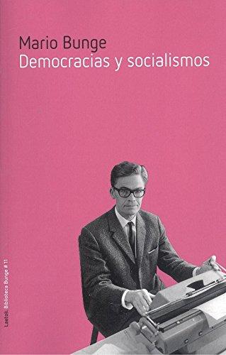 Democracias y socialismos (Biblioteca Bunge) por Mario Bunge
