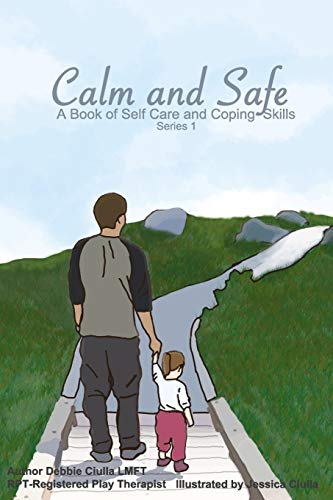 Calm and Safe - A Book of Self Care and Coping Skills: Series 1 -