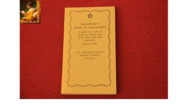 BRADBURY'S BOOK OF HALLMARKS A guide to marks of origin on British