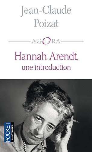Hannah Arendt, une introduction par Jean-Claude POIZAT