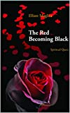 The Red Becoming Black: (Spiritual quest) (English Edition)