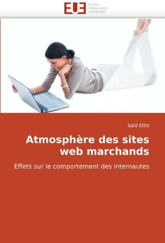 Atmosphère des sites web marchands: Effets sur le comportement des internautes par Said Ettis