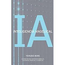 Inteligencia Angelical by Yehuda Berg (2009-05-14)