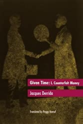 Given Time: I. Counterfeit Money (Vol 1) by Jacques Derrida (1994-09-01)
