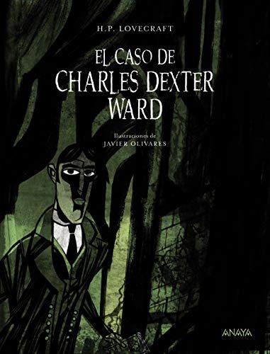 El caso de Charles Dexter Ward (Literatura Infantil (6-11 Años) - Libros-Regalo) por H.P. Lovecraft