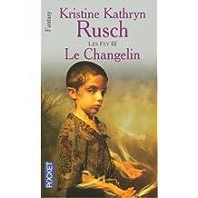 Les Fey, Tome 2 : Le sacrifice de Kristine-Kathryn Rusch,Jean-Pierre Pugi (Traduction) ( 9 septembre 2004 )
