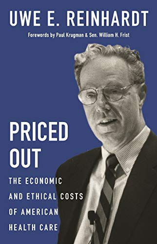 Priced Out - The Economic and Ethical Costs of American Health Care