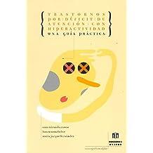 Trastornos por déficit de atención con hiperactividad: Una guía práctica (Monográficos Aljibe)