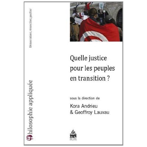Quelle justice pour les peuples en transition ? : Démocratiser, réconcilier, pacifier