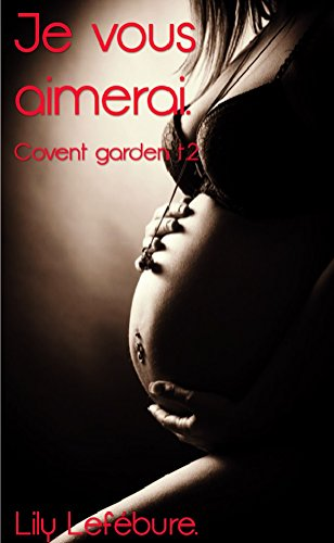 Je vous aimerai.: Covent Garden t.2