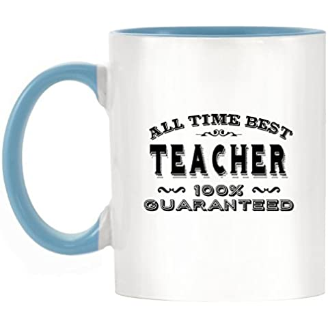 All Time Best Teacher 100% garantizada diseño Two-Tone taza con azul claro asa y interior