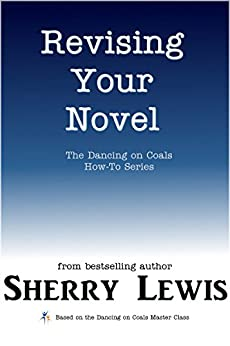 Revising Your Novel (The Dancing on Coals How-To Series Book 9) by [Lewis, Sherry]