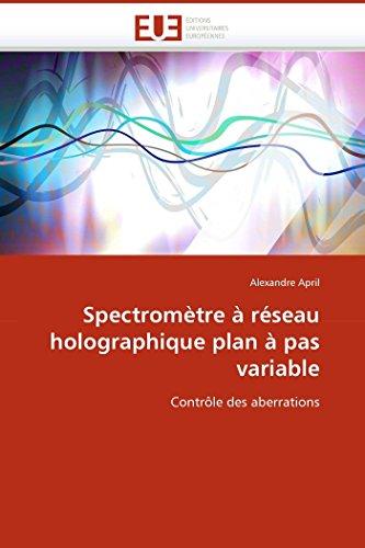 Spectromètre à réseau holographique plan à pas variable par Alexandre April