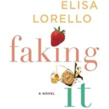 Faking It by Elisa Lorello (2011-08-23)