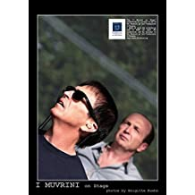I Muvrini live on stage - Posterbook (posterbookDIN A3 portrait): In their concerts I Muvrini (small mouflons of Corsica) are on a journey. A movement ... into pictures ... (posterbook, 14 pages)