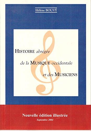 Histoire abrégée de la musique occidentale et des musiciens par Hélène Bouvÿ