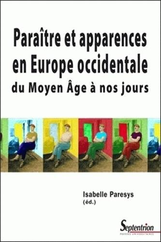 Paratre et apparences en Europe occidentale : Du Moyen Age  nos jours