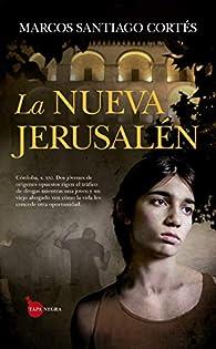 La nueva Jerusalén par  Marcos Santiago Cortés