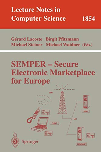 SEMPER - Secure Electronic Marketplace for Europe (Lecture Notes in Computer Science, Band 1854)