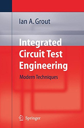 Integrated Circuit Test Engineering: Modern Techniques -