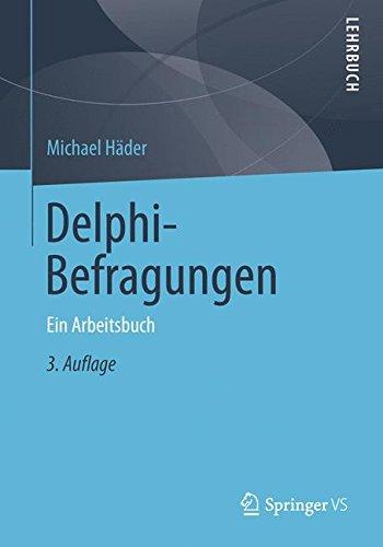 Delphi-Befragungen: Ein Arbeitsbuch