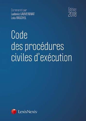 Code des procédures civiles d'exécution 2018 par Loïs Raschel