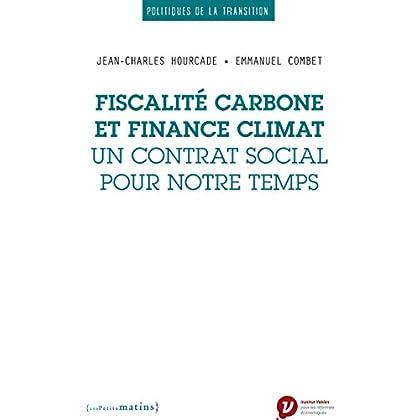 Fiscalité carbone et finance climat - Un contrat social pour notre temps