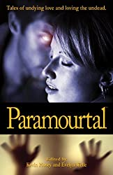 Paramourtal: Tales of Undying Love and Loving the Undead (English Edition)