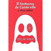 El Fantasma De Canterville Y Otros Relatos (Siruela/Colección Escolar)