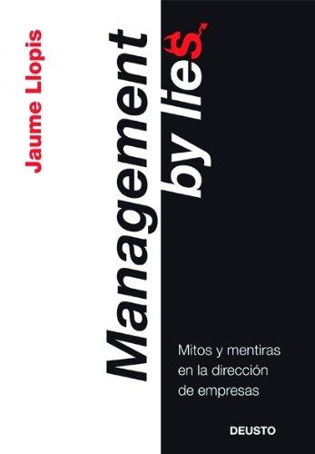Management by lies: Mitos y mentiras en la dirección de empresas